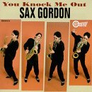Sax Gordon - You knock me out