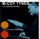 Mc Coy Tyner plays John Coltrane  (Live at the Village Vanguard)