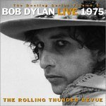 Live 1975 - The bootleg series vol 5 : the Rolling Thunder Revue