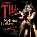 Jethro Tull - Nothing is easy : Live at the Isle of Wight 1970 (Cd)