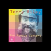 Terry Riley - The Padova concert