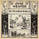 Jane Weaver - Seven day smile