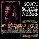 John Jacob Niles - My precarious life in the public domain (Folk balladeer)