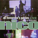 Nico - All tomorrow's parties Live