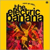 Rave up with the Electric Banana