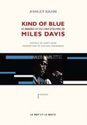Kind of blue - Le making of du chef-d'œuvre de Miles Davis