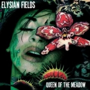 Elysian Fields - Queen of the meadow (réédition)