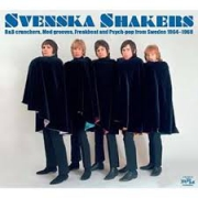 Svenska Shakers - R&B crunchers, Mod grooves, Freakbeat and Psych-pop from Sweden 1964-1968