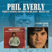 Phil Everly - There's nothing too good for my baby - Mystic line
