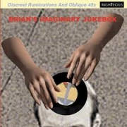 Brian's imaginary jukebox - Discreet ruminations and oblique 45's