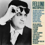 Fellini Masterpieces - The music of Nino Rota and many others
