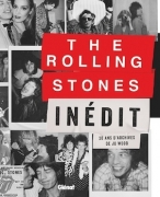 The Rolling Stones inédit - 30 ans d'archives